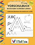 Buchstaben schreiben lernen - Vorschulübungen für Kinder ab 5 Jahre:
