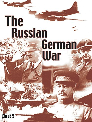 The Russian German War - Part 2