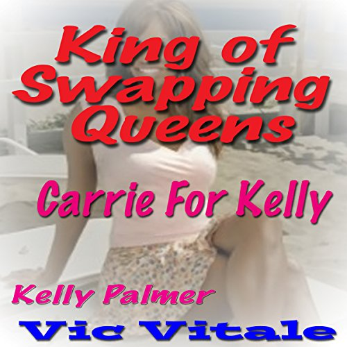 King of Swapping Queens: Carrie for Kelly cover art