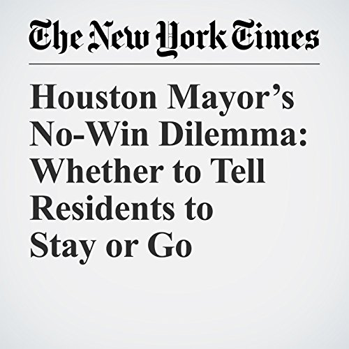 Houston Mayor's No-Win Dilemma: Whether to Tell Residents to Stay or Go copertina
