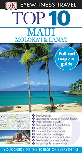 DK Eyewitness Top 10 Maui, Molokai and Lanai (Pocket Travel Guide)