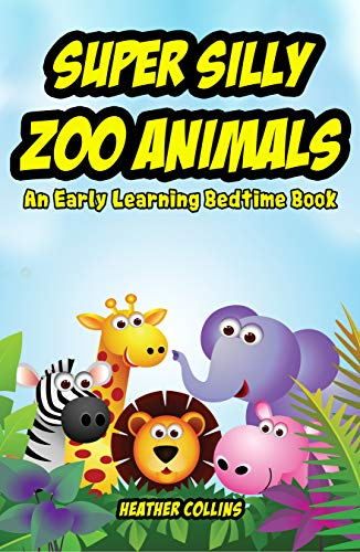 Super Silly Zoo Animals: An Early Learning Bedtime Story (English Edition)