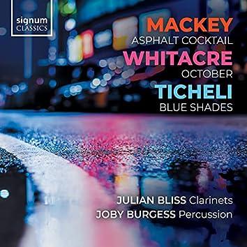 Mackey: Asphalt Cocktail | Whitacre: October | Ticheli: Blue Shades