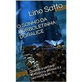 O SONHO DA BORBOLETINHA DORALICE: Quando o sonho é verdadeiro, o limite é a sua realização. (Portuguese Edition)