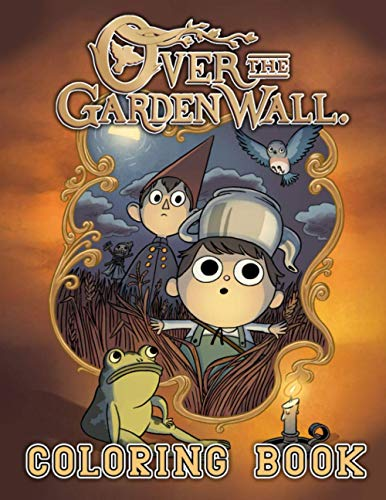 Over The Garden Wall Coloring Book: A Relaxing Coloring Book Containing Lots Flawless Of Over The Garden Wall Images