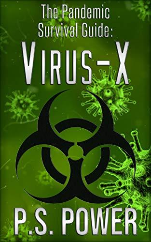 Amazon Com The Pandemic Survival Guide Virus X Ebook Power P S Kindle Store