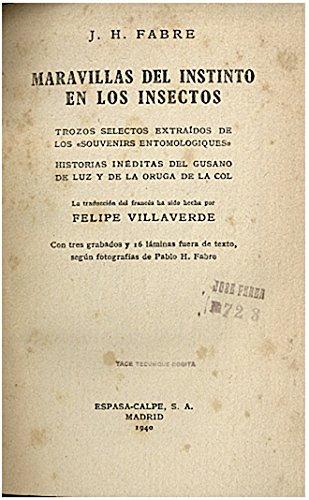 MARAVILLAS DEL INSTINTO EN LOS INSECTOS. TROZOS SELECTOS EXTRAIDOS DE LOS SOUVENIRS ENTOMOLOGIQUES. HISTORIAS INEDITAS DEL GUSANO DE LUZ Y DE LA ORUGA DE LA COL.