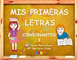 Mis primeras letras consonantes 3 / Editorial GEU / Educación Infantil / Para aprender letras, vocabulario y sílabas / Con actividades sencillas
