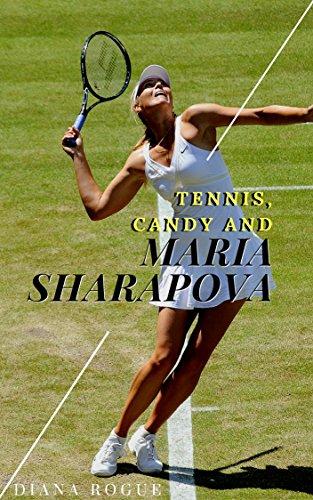 Tennis, Candy and Maria Sharapova (English Edition)
