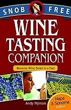 Snob Free Wine Tasting Companion; Wine Smart in a Day, Napa & Sonoma Edition