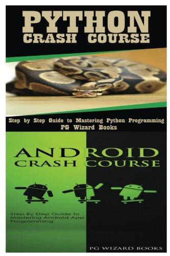 Python Crash Course + Android Crash Course