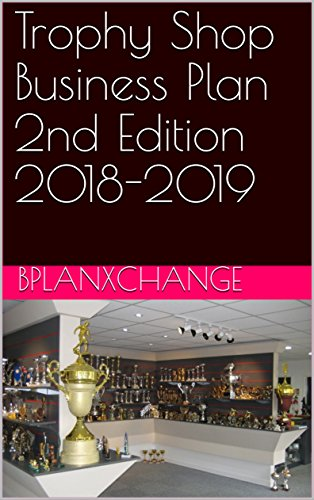 Trophy Shop Business Plan 2nd Edition 2018-2019 (English Edition)