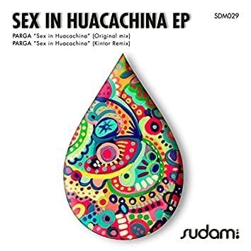 Sex In Huacachina EP