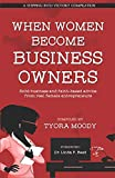 When Women Become Business Owners (A Stepping Into Victory Compilation)