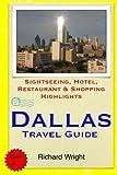 Dallas Travel Guide: Sightseeing, Hotel, Restaurant & Shopping Highlights