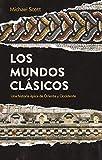 Los mundos clásicos: Una historia épica de Oriente y Occidente (Ariel)