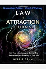 Law of Attraction Journal: Set Your Intentions and Control The Outcome of Any Situation In Your Life (Debbie Drum's Law of Attraction Journals) Paperback