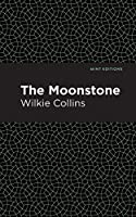 The Moonstone (Mint Editions)