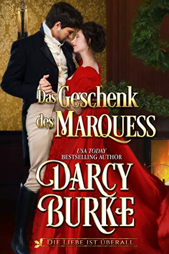 Das Geschenk des Marquess (Die Liebe ist überall 2)