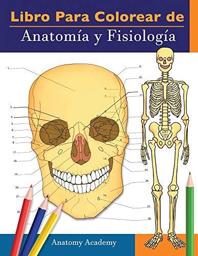 Libro para colorear de Anatomía y Fisiología: Libro de colores de autoevaluación muy detallado para estudiar   El regalo perfecto para estudiantes de ... de medicina, médicos, enfermeras y adultos
