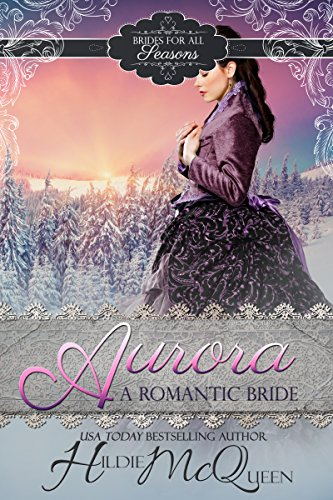 Aurora, A Romantic Bride (Montana Brides for All Seasons Book 2)