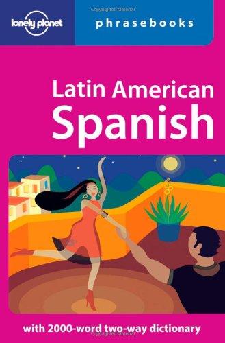 Lonely Planet Latin American Spanish Phrasebook (Lonely Planet Phrasebooks)
