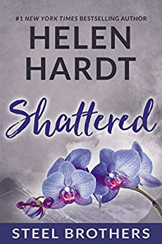 Shattered (Steel Brothers Saga Book 7) by [Helen Hardt]