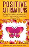 Positive Affirmations: Daily affirmations for attracting health,...