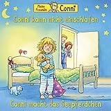02: Conni kann nicht einschlafen/ Conni macht das...