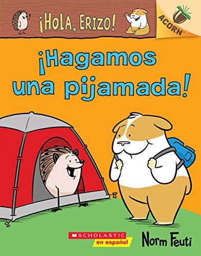 ¡Hola, Erizo! 2: ¡Hagamos una pijamada! (Let's Have a Sleepover!): Un libro de la serie Acorn (¡Hola, Erizo! / Hello, Hedgehog!) (Spanish Edition)