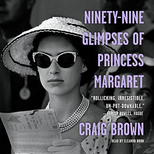 Ninety-Nine Glimpses of Princess Margaret audiobook cover art