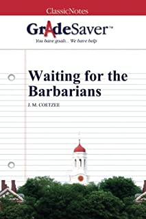 GradeSaver (TM) ClassicNotes: Waiting for the Barbarians