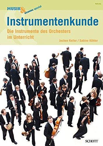 Instrumentenkunde: Die Instrumente des Orchesters im Unterricht. Zeitschriften-Sonderheft. (Musik & Bildung)