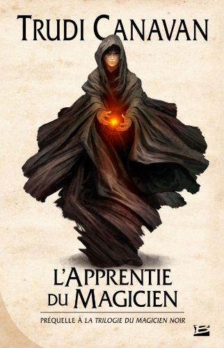 La trilogie du Magicien noir, prequelle : l'Apprentie du magicien