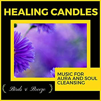 Healing Candles - Music For Aura And Soul Cleansing