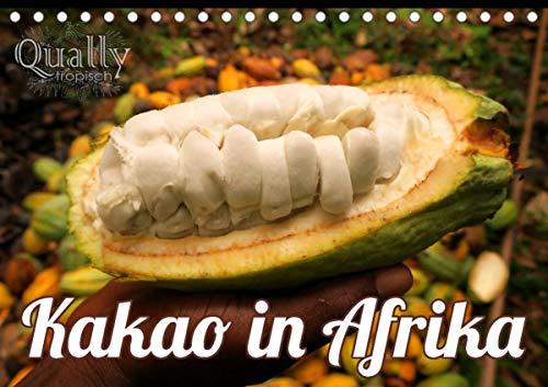 Kakao in Afrika (Tischkalender 2021 DIN A5 quer)