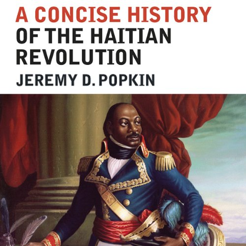 the impact of the haitian revolution The haitian revolution has often been described as the largest and most successful slave rebellion in the western hemisphere it is certainly the only servile uprising that led to the creation of an independent nation, haiti.
