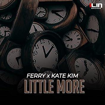 Little More