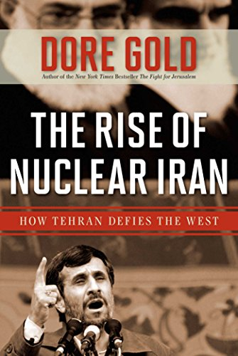 The Rise of Nuclear Iran: How Tehran Defies the West (English Edition)