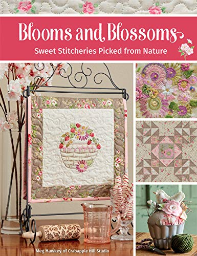 Blooms and Blossoms: Sweet Stitcheries Picked from Nature