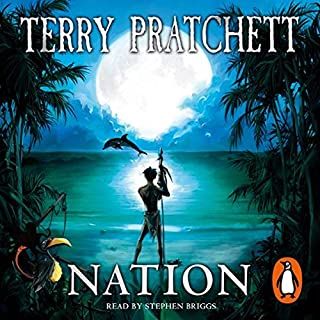 Nation                   By:                                                                                                                                 Terry Pratchett                               Narrated by:                                                                                                                                 Stephen Briggs                      Length: 9 hrs and 33 mins     458 ratings     Overall 4.7