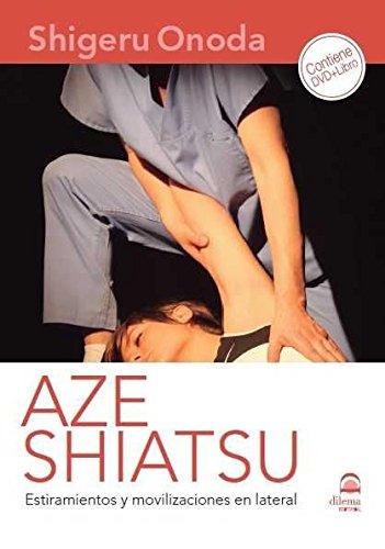 AZE SHIATSU. ESTIRAMIENTOS Y MOVILIZACIONES EN LATERAL (libro +DVD)