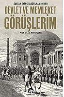 Sultan Ikinci Abdülhamid Han, Devlet ve Memleket Görüslerim