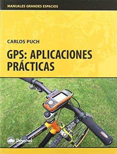 GPS: aplicaciones prácticas by Carlos Puch(2008-11-01)