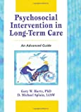 Psychosocial Intervention in Long-Term Care: An Advanced Guide - Gary W. Hartz