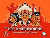 Les Amérindiens: À la rencontre des tribus d'Amérique !