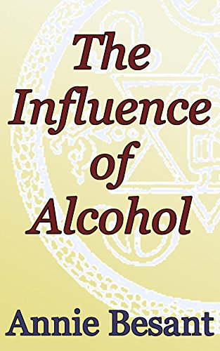 The Influence of Alcohol: Theosophical Classics (English Edition)