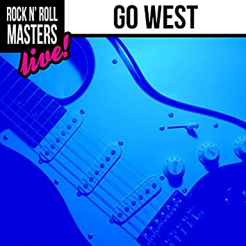 Rock n' Roll Masters: Go West (Live)