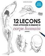 12 leçons pour apprendre à dessiner le corps humain de Barrington Barber