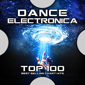 Dance Electronica Top 100 Best Selling Chart Hits